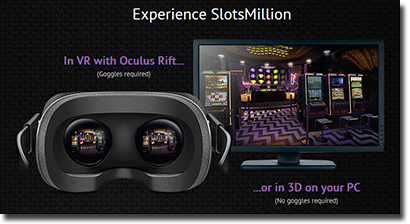 Slots Million 3D virtual reality casino